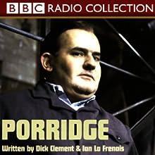 Porridge Radio/TV Program by Dick Clement, Ian La Frenais Narrated by Ronnie Barker