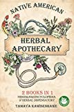 Native American Herbal Apothecary: 2 BOOKS IN 1