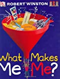 What Makes Me Me?, Robert M. L. Winston and Robert Winston, 0756603250