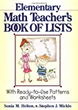img - for The Elementary Math Teacher's Book of Lists: With Ready-to-Use Patterns and Worksheets (J-B Ed: Book of Lists) book / textbook / text book