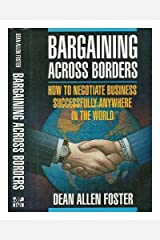 Bargaining Across Borders: How to Negotiate Business Successfully Anywhere in the World Hardcover