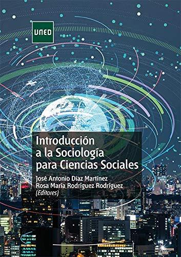Introducción a la sociología para ciencias sociales GRADO: Amazon.es: Díaz Martínez, José Antonio: Libros