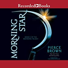 Morning Star: Book III of the Red Rising Trilogy Audiobook by Pierce Brown Narrated by Tim Gerard Reynolds