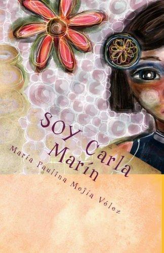 SOY Carla Marin (Spanish Edition) [Maria Paulina Mejia] (Tapa Blanda)
