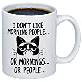 humble cup coffee - Funny Grumpy Cat Mug - I Don't Like Morning People... Or Mornings... Or People Coffee & Teacup - 11oz Ceramic Internet Meme Cup - Great Unique Gift Idea For Parents, Siblings, Friends, Him or Her
