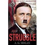 The Secret Journals Of Adolf Hitler: The Struggle (Volume 2)