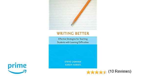 Writing Better: Effective Strategies for Teaching Students with ...