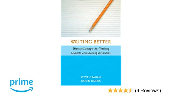 Writing Better: Effective Strategies for Teaching Students