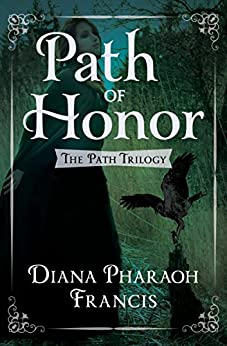 Path of Honor (The Path Trilogy Book 2) by [Francis, Diana Pharaoh]