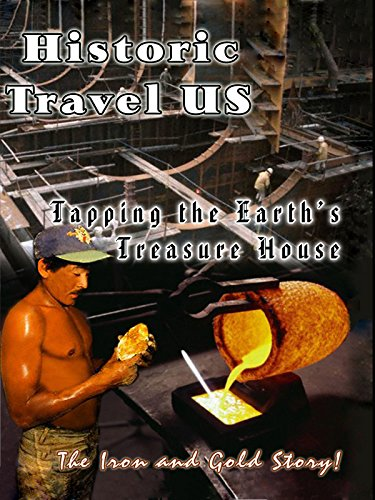 Historic Travel US - Tapping The Earth's Treasure House