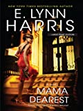 Mama Dearest, E. Lynn Harris, 1410420884