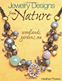 Jewelry Designs from Nature - Woodlands, Gardens, Sea, Heather Powers, 0871164280