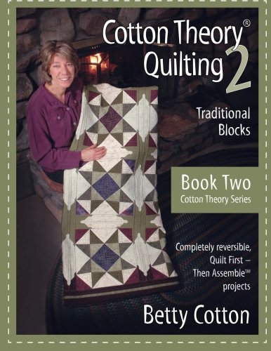 Traditional Patchwork Blocks - Cotton Theory Quilting 2: Traditional Blocks (Cotton Theory Series) (Volume 2)