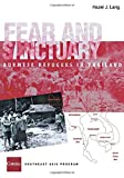 Fear and Sanctuary: Burmese Refugees in Thailand (Studies on Southeast Asia, 32)