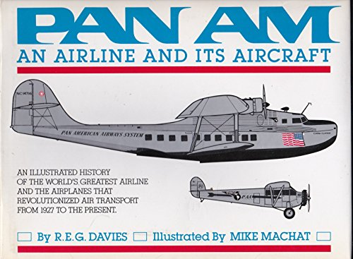 Pan American Airways (Pan Am: An Airline and Its Aircraft)
