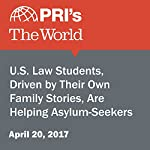 U.S. Law Students, Driven by Their Own Family Stories, Are Helping Asylum-Seekers | Zaidee Stavely
