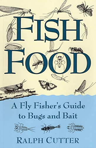 (Fish Food: A Fly Fisher's Guide to Bugs and Bait)