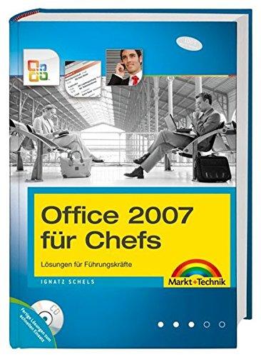 Office 2007 für Chefs - Word, Excel, Outlook, Powerpoint im täglichen Einsatz: Lösungen für Führungskräfte (Office Einzeltitel)