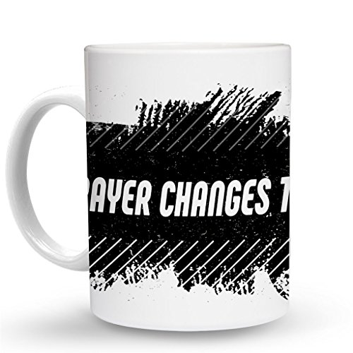 Makoroni - PRAYER CHANGES THINGS Mug - 11 Oz. Unique COFFEE MUG, Coffee Cup ()