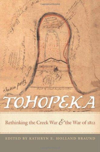 Read Online Tohopeka: Rethinking the Creek War and the War of 1812 pdf epub