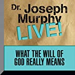 What the Will of God Really Means: Dr. Joseph Murphy LIVE! | Dr. Joseph Murphy