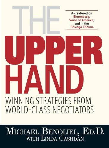 The Upper Hand: Winning Strategies from World-class Negotiators