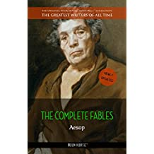 Aesop: The Complete Fables (The Greatest Writers of All Time Book 14)