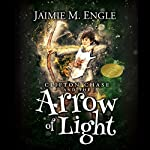 Clifton Chase and the Arrow of Light | Jaimie M. Engle