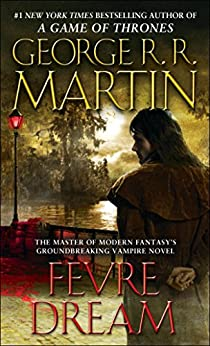 Fevre Dream: A Novel by [Martin, George R. R.]