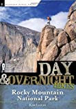 Day and Overnight Hikes: Rocky Mountain National Park, Kim Lipker, 0897326555