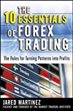 The 10 Essentials of Forex Trading: The Rules for Turning Trading Patterns Into Profit (Business Books)
