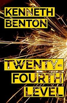 Twenty-Fourth Level (A Peter Craig International Mystery & Crime Thriller Book 1) by [Benton, Kenneth]