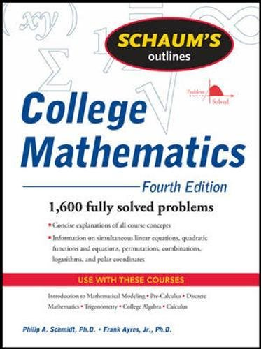 Schaum's Outline of College Mathematics, Fourth Edition (Schaum's Outlines)