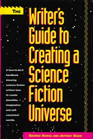 The Writer's Guide to Creating a Science Fiction Universe by George Ochoa (1993-03-24)