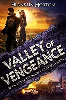Valley of Vengeance: Book Five in The Borrowed World Series by [Horton, Franklin]