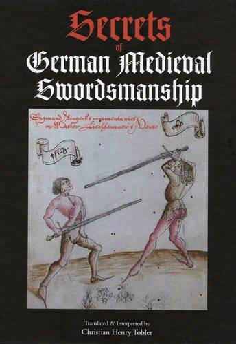 Secrets of German Medieval Swordsmanship: Singmund Ringeck's Commentaries on Johannes Liechtenauer's Verse: Sigmund Ringeck's Commentaries on Liechtenauer's Verses