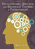 Psychodynamic, Affective, and Behavioral Theories to Psychotherapy, Sapp, Marty, 0398078955