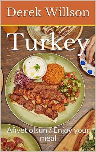 Turkey: Afiyet olsun / Enjoy your meal by Derek Willson
