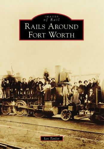Rails Around Fort Worth (Images of Rail)