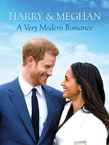 Harry   Meghan  A Very Modern Romance