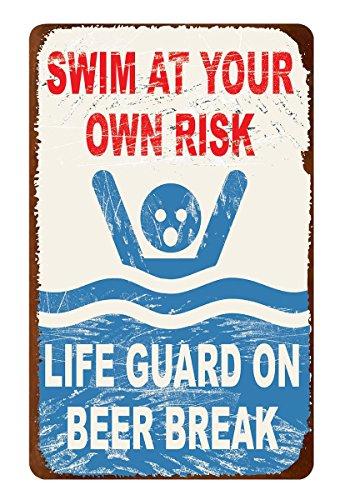 Ohio Wholesale Swim At Your Own Risk Lifeguard On Beer Break Tin Metal Sign 16 X 10