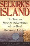 """Selkirk's Island The True and Strange Adventures of the Real Robinson Crusoe"" av Diana Souhami"
