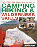 Search : The Complete Practical Guide to Camping, Hiking & Wilderness Skills: Experience The Great Outdoors In Comfort And Safety, From Planning A Trip To Map-Reading And Setting Up Camp