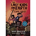 The Last Kids on Earth and the Zombie Parade: The Last Kids on Earth, Book 2 | Max Brallier