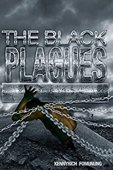 The Black Plagues: United We Stand, Divided We Fall by [Rich, Kenny S.]