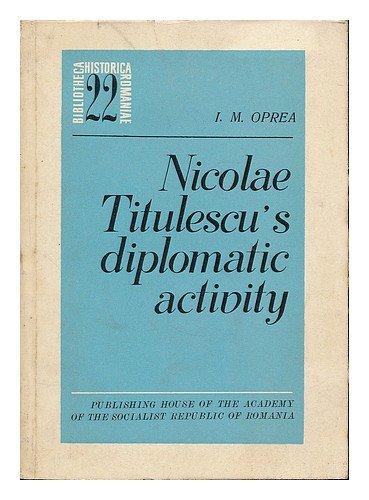 Nicolae Titulescu's diplomatic activity / I. M. Oprea