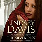 The Silver Pigs: A Marcus Didius Falco Mystery | Lindsey Davis