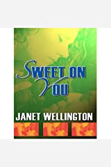 Sweet On You Mass Market Paperback