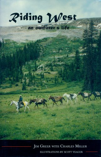 Book cover from Riding West: An Outfitters Life by Jim Greer
