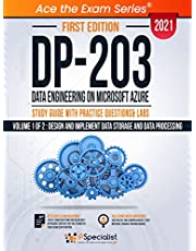 DP 203: Data Engineering on Microsoft Azure : Study Guide With Practice Questions & Labs - Volume 1 of 2 : Design and implement Data Storage and Data Processing - First Edition - 2021